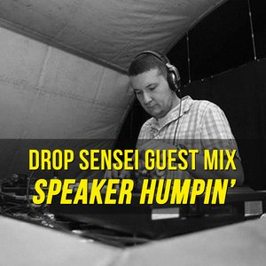 Drop Sensei Guest Mix – Speaker Humpin'