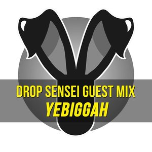 Drop Sensei Guest Mix – Yebiggah
