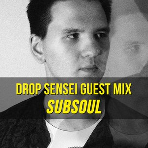 Drop Sensei Guest Mix – SubSoul