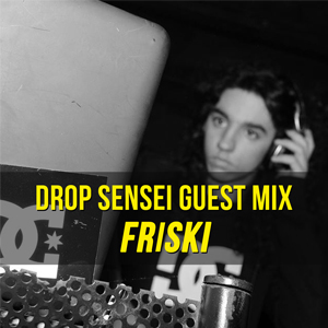 Drop Sensei Guest Mix – Friski