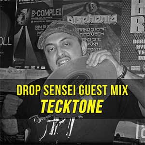 Drop Sensei Guest Mix – Tecktone