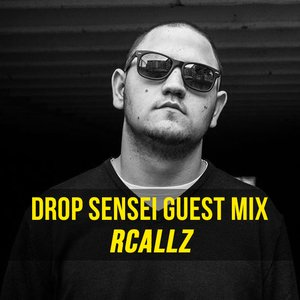 Drop Sensei Guest Mix – Rcallz