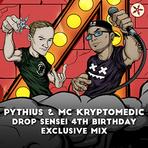 Pythius & MC Kryptomedic – Drop Sensei 4th Birthday Exclusive Mix