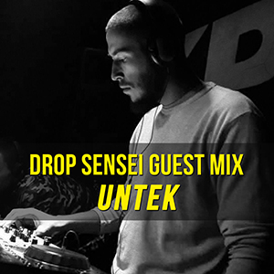Drop Sensei Guest Mix – Untek