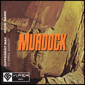 Different Way / Rock Hard – Murdock ima novi singl na Viper-u