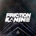 Your Love – Friction i Kanine imaju novi zajednički singl